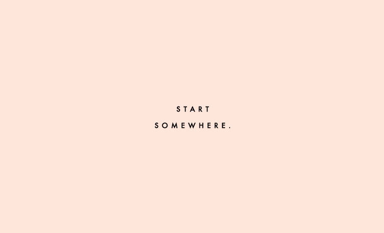 start-somewhere