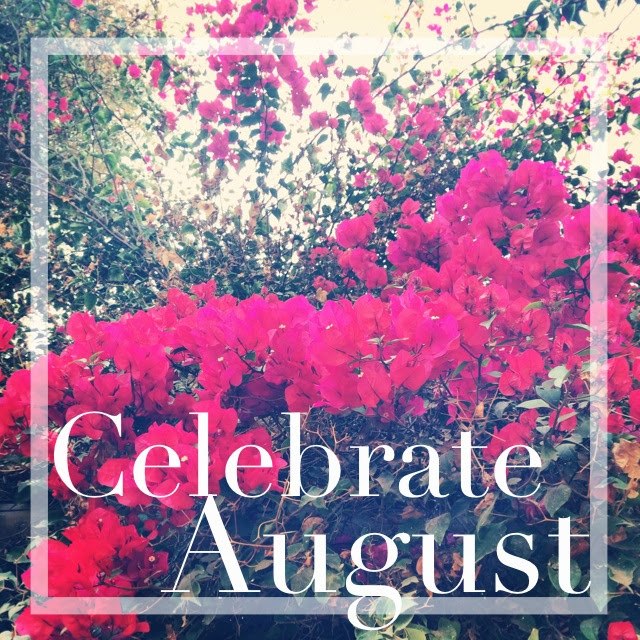 Celebrate August